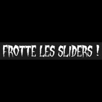 Sticker Moto FROTTE LES SLIDERS