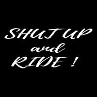 Sticker Moto Shut up and ride