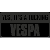 Yes, Its A Fucking Vespa