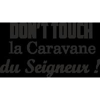 Sticker Don't touch La caravane du Seigneur