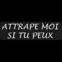 Sticker Moto ATTRAPE MOI SI TU PEUX