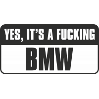 Yes, Its A Fucking Bmw