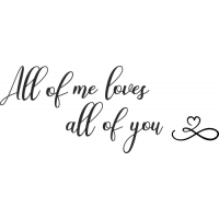 Sticker Citation All Of Me Loves all of you