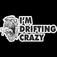 Jdm I'm Drifting Crazy