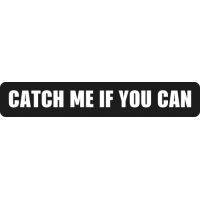 Sticker Moto CATCH ME IF YOU CAN